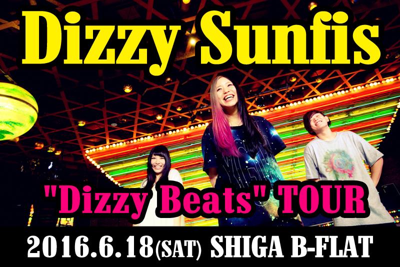 "Dizzy Sunfist ""Dizzy Beats"" TOUR"
