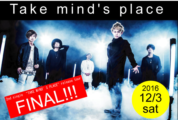 "Take mind's place 2nd single ""TAKE MIND'S PLACE"" release tour FINAL"