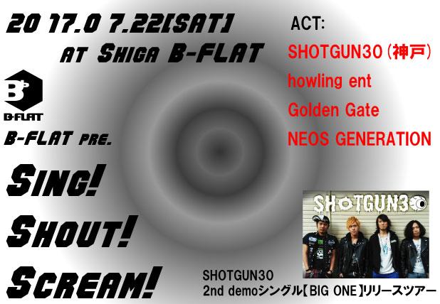 B-FLAT pre. Sing! Shout! Scream! <br />SHOTGUN30 2nd demoシングル【BIG ONE】リリースツアー