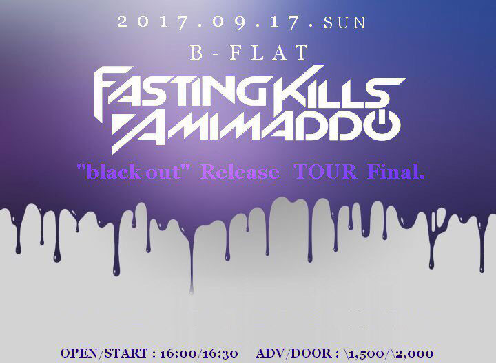"""Fasting Kills AMIMADDO """"black out"""" Release TOUR Final."""