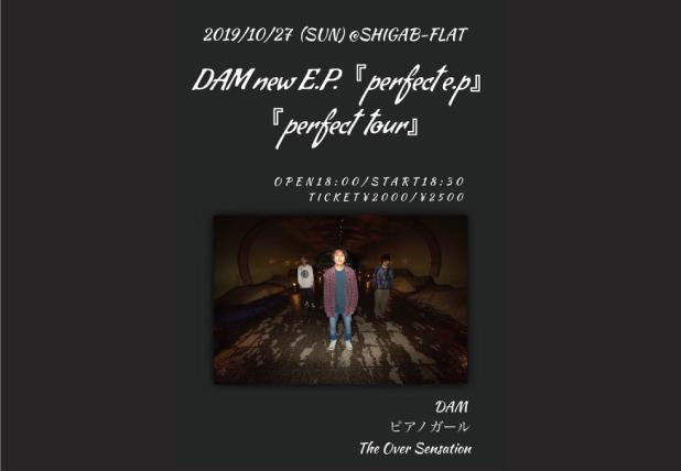 DAM new E.P. 『perfect e.p』リリースツアー 『perfect  tour』滋賀編